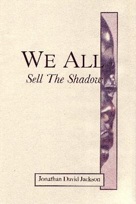 Jonathan David Jackson, We All Sell The Shadow (book cover)